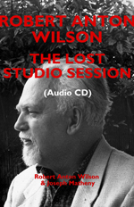Robert Anton Wilson: The Lost Studio Session