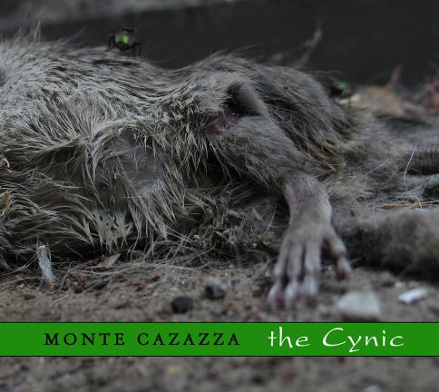 Monte Cazazza the Cynic