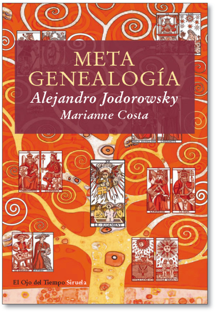 Metagenealogy: Self-Discovery through Psychomagic and the Family Tree by Alejandro Jodorowsky and Marianne Costa